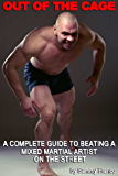 Out Of The Cage: A Complete Guide to Beating a Mixed Martial Artist on the Street (English Edition)