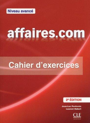 Affaires.com - Niveau avancé - Cahier d'exercices - 2ème édition par Jean-Luc Penfornis