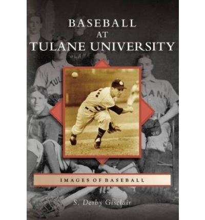 baseball-at-tulane-university-images-of-baseball-paperback-common