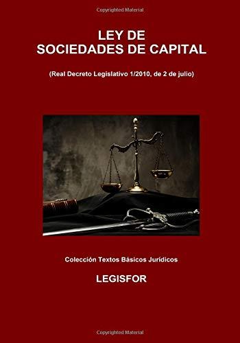Ley de Sociedades de Capital: 3.ª edición (septiembre 2018). Colección Textos Básicos Jurídicos por Legisfor