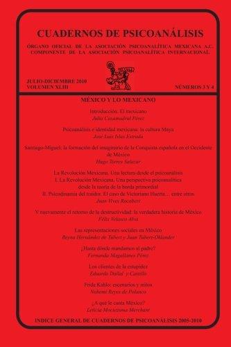 CUADERNOS DE PSICOANÁLISIS, Organo Oficial de la Asociación Psicoanalítica Mexicana, A.C., julio-diciembre 2010, VOLUMEN XLIII, números 3 y 4