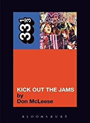 The MC5's Kick Out the Jams (33 1/3) by Don McLeese (2005-08-18)