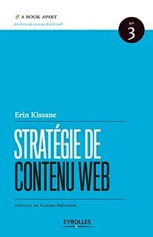 Stratégie de contenu web (A book apart) (French Edition) by [Kissane, Erin]