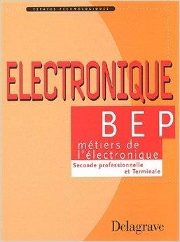 Electronique BEP, tome 1 de André Bianciotto,Pierre Boyé ,Pierre Salette ( 14 mai 2001 )