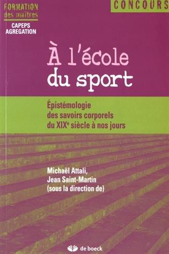 A l'école du sport épistémiologie des savoirs coporels du XIXe siècle à nos jours