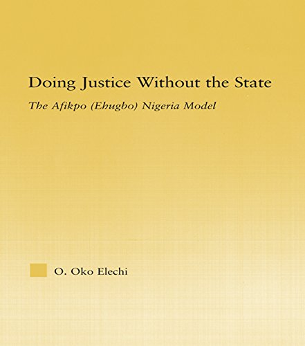 Doing Justice without the State: The Afikpo (Ehugbo) Nigeria Model (African Studies)