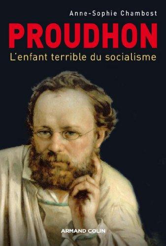 Proudhon : L'enfant terrible du socialisme (Hors Collection) par Anne-Sophie Chambost