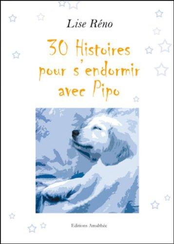 Trente Histoires pour S'Endormir avec Pipo