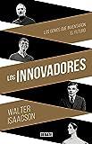 Los innovadores: Los genios que inventaron el futuro (DEBATE)