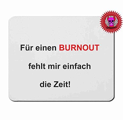 """'Mousepad 5mm spessore """"F?R un Burnout fehlt Mir semplicemente il tempo in Ver. ST?rken con scritta tenuta perfetta grazie alla gomma inferiore"""