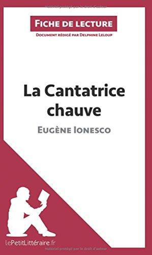 La Cantatrice chauve d'Eugne Ionesco (Fiche de lecture): Rsum complet et analyse dtaille de l'oeuvre