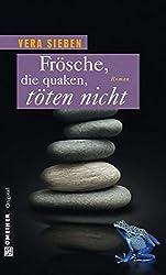 Frösche, die quaken, töten nicht (Frauenromane im GMEINER-Verlag)