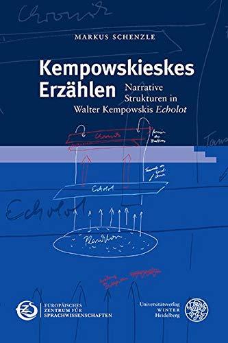Kempowskieskes Erzählen: Narrative Strukturen in Walter Kempowskis 'Echolot' (Schriften des Europäischen Zentrums für Sprachwissenschaften (EZS) / ... Deutsche Sprache (IDS) in Mannheim, Band 8)