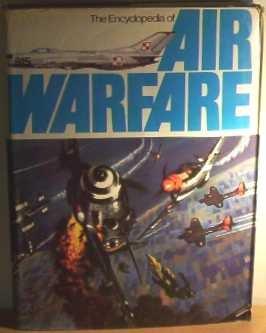Encyclopaedia of Air Warfare (A salamander book)