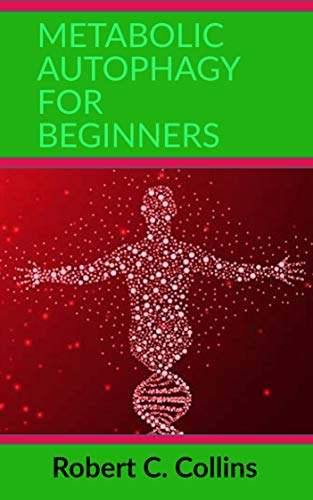 METABOLIC AUTOPHAGY FOR BEGINNERS (English Edition)