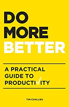 Do More Better: A Practical Guide to Productivity (English Edition) di [Challies, Tim]