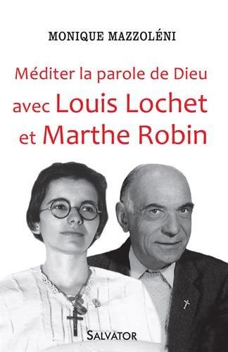 Méditer la parole de Dieu avec Louis Lochet et Marthe Robin