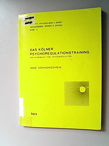 Das Kölner Psychoregulationstraining : Ein Handbuch für Trainingsleiter.