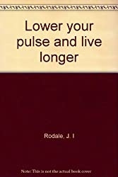 Lower your pulse and live longer