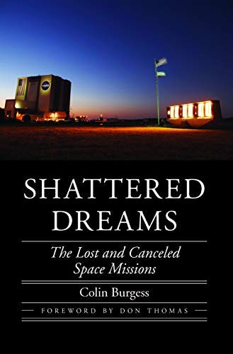 Shattered Dreams: The Lost and Canceled Space Missions (Outward Odyssey: A People's History of Spaceflight) (English Edition)
