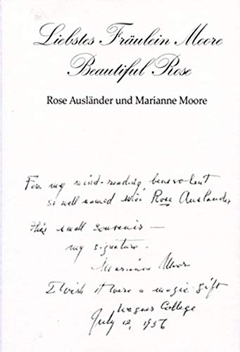 Liebstes Fräulein Moore - Beautiful Rose: Rose Ausländer und Marianne Moore (Bukowiner Literaturlandschaft / Texte aus der Bukowina)
