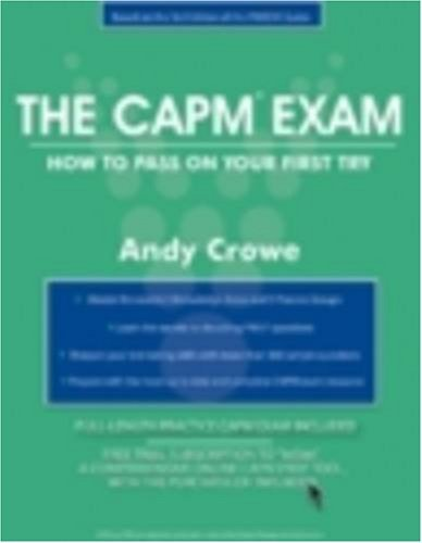 Portada del libro The CAPM Exam: How to Pass on Your First Try (Test Prep series) by Andy Crowe (2006-04-21)