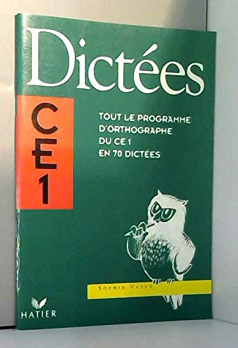 Dictées CE1 : Tout le programme d'orthographe du CE1 en 70 dictées