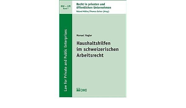 Haushaltshilfen Im Schweizerischen Arbeitsrecht Recht In Privaten