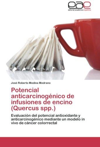 Potencial Anticarcinogenico de Infusiones de Encino (Quercus Spp.) por Medina Medrano Jose Roberto