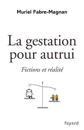 La gestation pour autrui : Fictions et réalité (Documents)