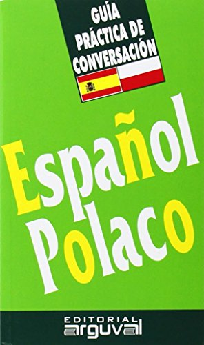 Guía Conversación Español-Polaco (GUÍAS DE CONVERSACIÓN) por kotelecka Justyna klara