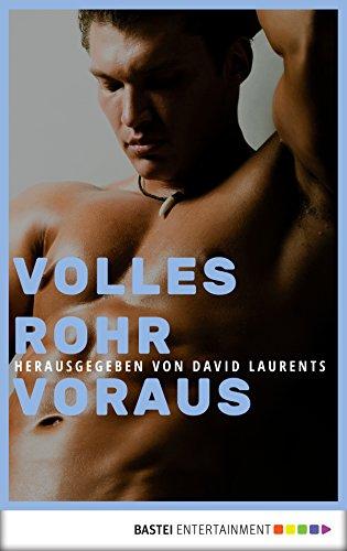 Volles Rohr voraus! (Schwule Erotik-Klassiker 6)