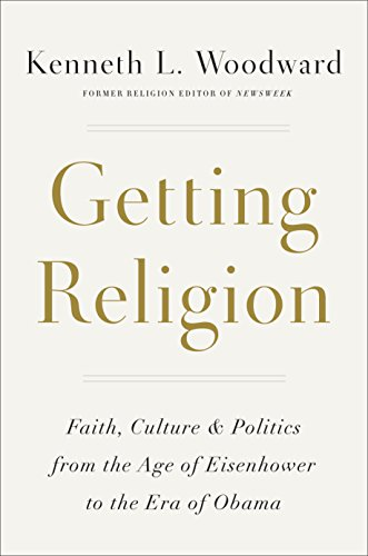 getting-religion-faith-culture-and-politics-from-the-age-of-eisenhower-to-the-era-of-obama