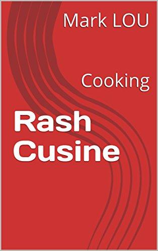 Rash Cusine: Cooking