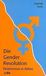 Die Gender Revolution: Relativismus in Aktion