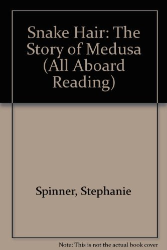 Snake Hair: The Story Of Medusa (All Aboard Reading) by Stephanie Spinner (1999-07-19) (Hair Spinners)