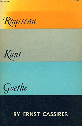 rousseau kant goethe two essays Goethe and rousseau  rousseau kant goethe author by : ernst cassirer language : en  description : volume 12 is dedicated to founding editor thomas p saine, and includes essays on goethe's novels, plays, and poems, the ilmpark, bach, ossian, goethe reception, and schiller.