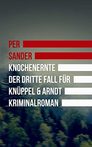 itte Fall für Knüppel und Arndt (Kriminalroman) ()