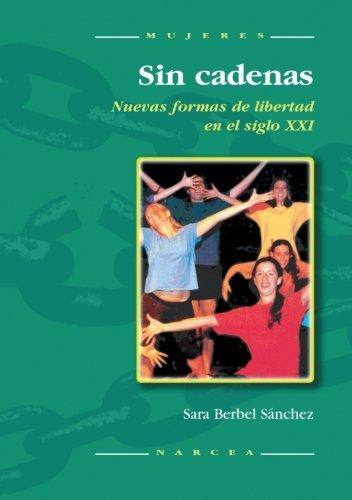 Sin cadenas: Nuevas formas de libertad en el siglo XXI (Mujeres) por Sara Berbel Sánchez