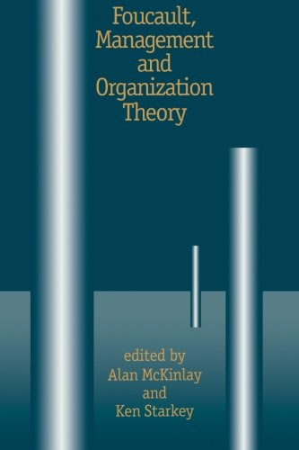 Foucault, Management and Organization Theory: From Panopticon to Technologies of Self