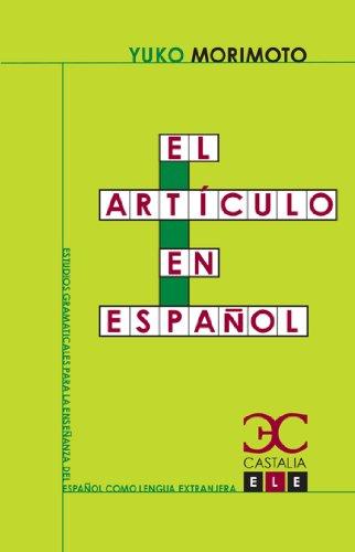 El artículo en español (Estudios Gramaticales para la enseñanza del español como lengua extranjera. ELE) por Yuko Morimoto