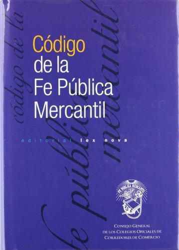 Código de la fe pública mercantil por Ubaldo Nieto Carol