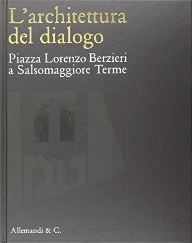 L'architettura del dialogo. Piazza Lorenzo Berzieri a Salsomaggiore Terme