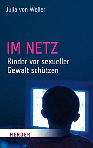 Im Netz - Kinder vor sexueller Gewalt schützen (HERDER spektrum)