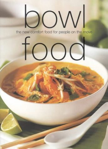 Bowl Food: The New Comfort Food for People on the Move (Chunky Food series) (Cookery) by Murdoch Books (1-Apr-2002) Paperback