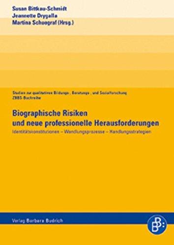 Biographische Risiken und neue professionelle Herausforderungen