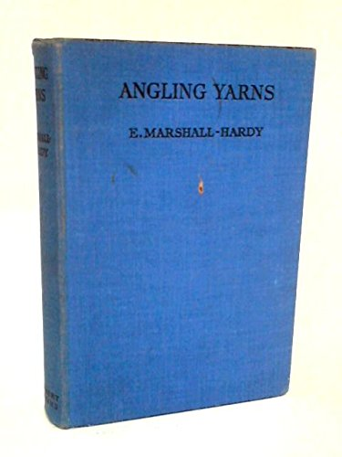 Angling Yarns. by E Marshall-Hardy.