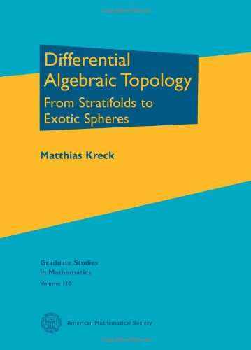 Differential Algebraic Topology: From Stratifolds to Exotic Spheres (Graduate Studies in Mathematics)