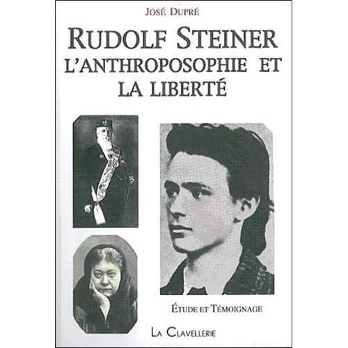 Rudolf Steiner. l'anthroposophie et la liberté