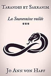 La Souveraine voilée (Tarandes et Sakranim t. 3)